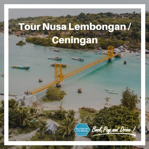 Tour Nusa Lembongan / Ceningan Bali Destiny Travel